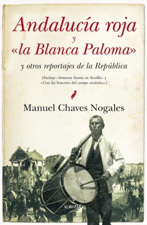 Portada del libro Andalucía roja y «la Blanca Paloma»