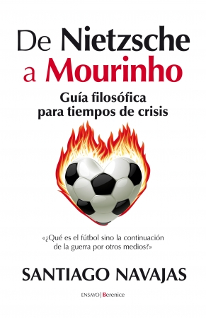 Portada del libro De Nietzsche a Mourinho. Guía filosófica para tiempos de crisis