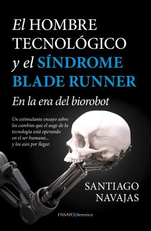 Portada del libro El Hombre Tecnológico y el síndrome Blade Runner