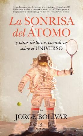 Portada del libro La sonrisa del átomo y otras historias científicas sobre el Universo