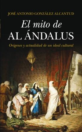 Portada del libro El mito de al-Ándalus