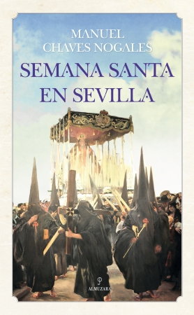 Portada del libro Semana Santa en Sevilla (Chaves Nogales)