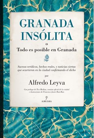 Portada del libro Granada insólita o todo es posible en Granada