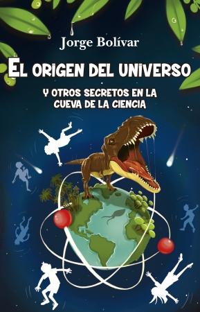 Portada del libro El origen del universo y otros secretos en la cueva de la ciencia