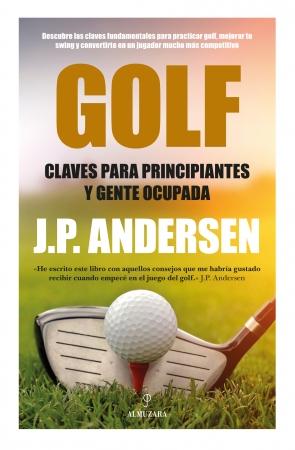 Portada del libro Golf, claves para principiantes y gente ocupada