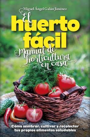 Portada del libro El huerto fácil. Manual de horticultura en casa