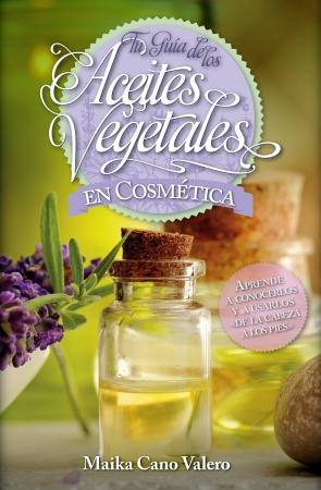 Portada del libro Tu guía de los aceites vegetales en cosmética