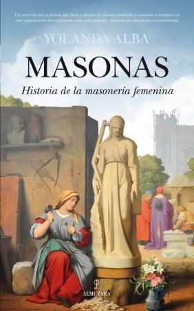 Portada del libro Masonas. Historia de la masonería femenina