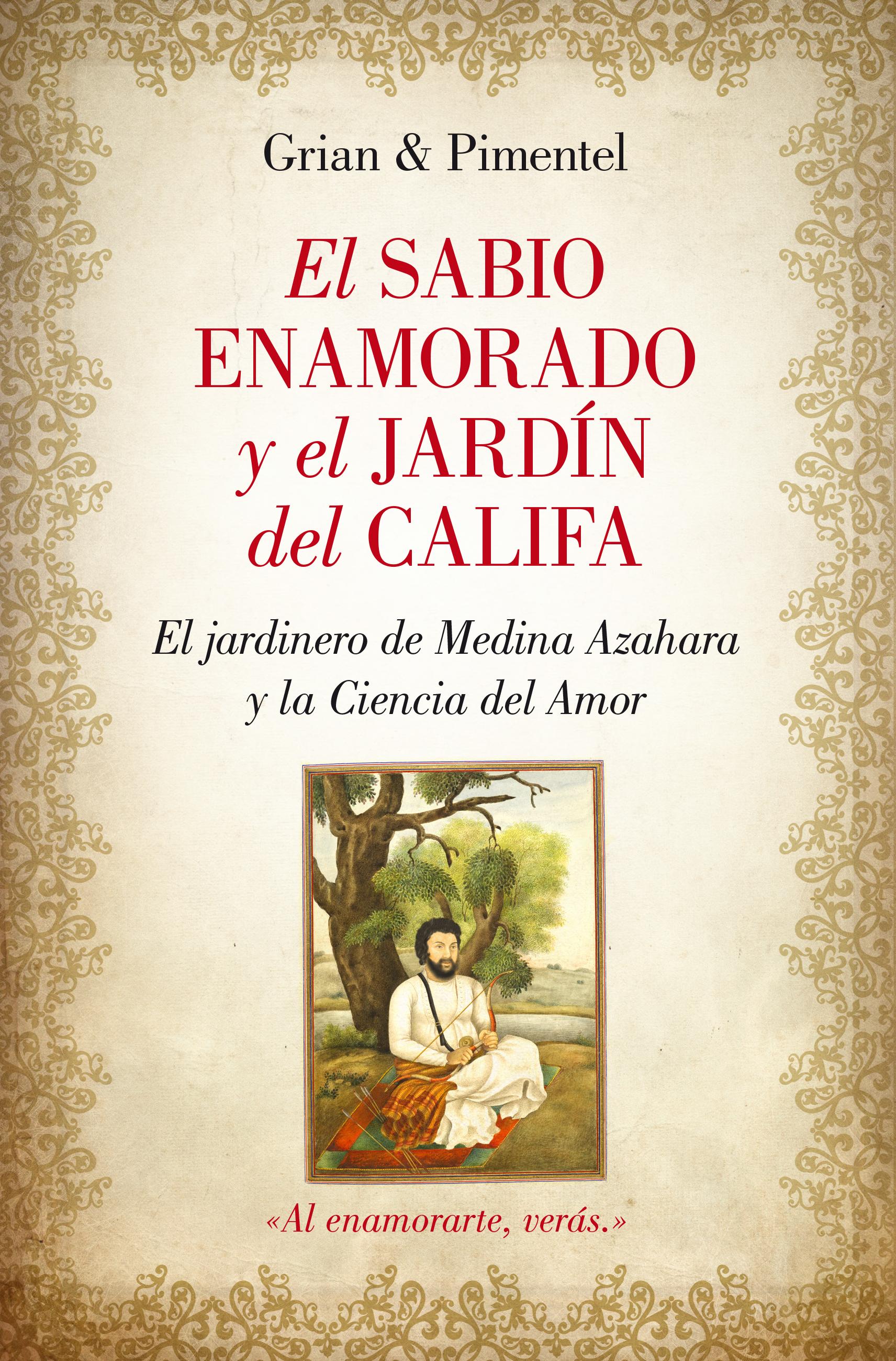 El sabio enamorado y el jard n del califa editorial almuzara for El jardin del califa precios