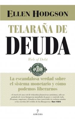 """Se publica en castellano el libro """"Telaraña de deuda"""": la  biblia sobre el dinero-deuda"""