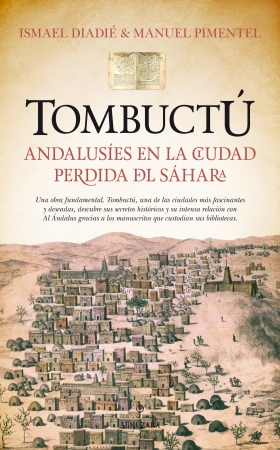 Portada del libro Tombuctú: andalusíes en la ciudad perdida del Sáhara