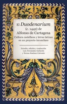 El Duodenarium (c. 1442)  de Alfonso de Cartagena