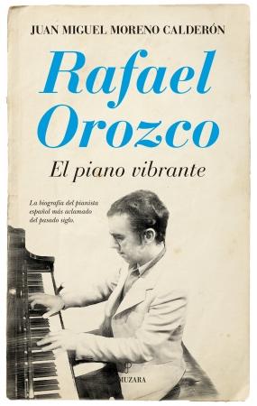 Portada del libro Rafael Orozco. El piano vibrante