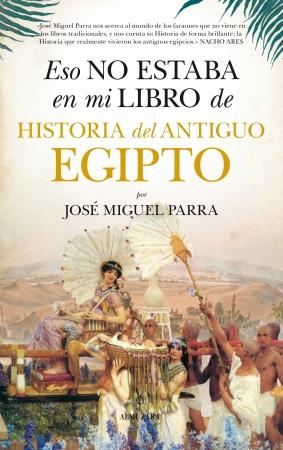 Portada del libro Eso no estaba en mi libro de Historia del Antiguo Egipto