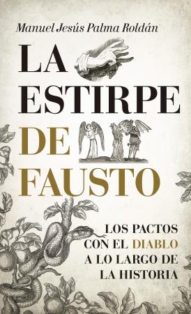 Portada del libro La estirpe de Fausto. Los Pactos con el diablo a lo largo de la Historia