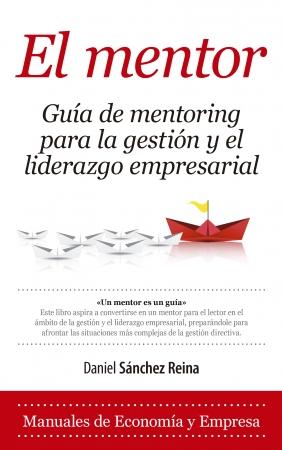 Portada del libro El Mentor. Guía de mentoring para la gestión y el liderazgo empresarial