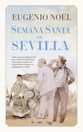 Portada del libro Semana Santa en Sevilla (Eugenio Noel)