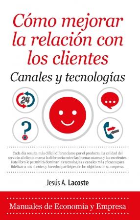Portada del libro Cómo mejorar la relación con los clientes. Canales y tecnologías