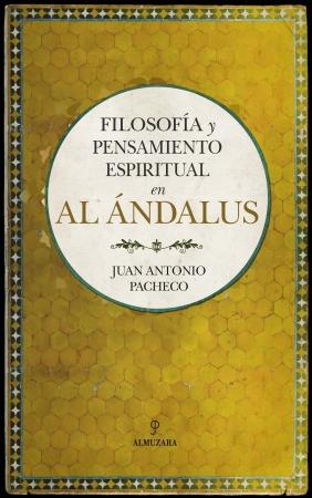 Portada del libro Filosofía y pensamiento espiritual en Al Ándalus