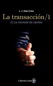La transacción / 1