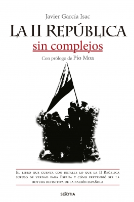 La II República sin complejos