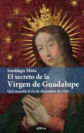 Portada del libro El secreto de la Virgen de Guadalupe