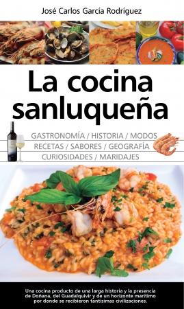 Portada del libro La cocina sanluqueña: historia, modos y sabores