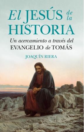 Portada del libro El Jesús de la Historia. Un acercamiento a través del evangelio de Tomás