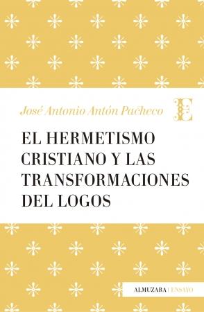 Portada del libro El Hermetismo cristiano y las transformaciones del Logos