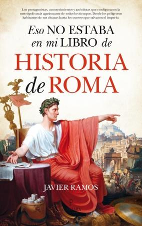 Portada del libro Eso no estaba en mi libro de Historia de Roma