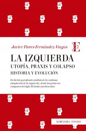 Portada del libro La Izquierda: Utopía, praxis y colapso. Historia y evolución