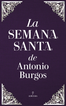 Portada del libro La Semana Santa de Antonio Burgos