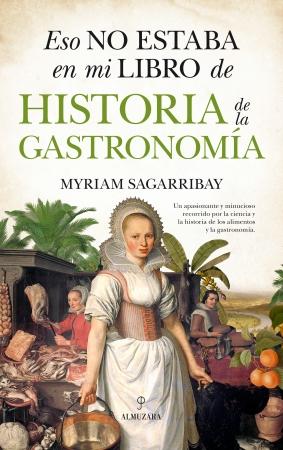 Portada del libro Eso no estaba en mi libro de historia de la gastronomía