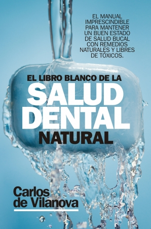 Portada del libro El libro blanco de la salud dental natural