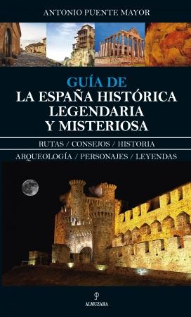 Portada del libro Guía de la España histórica, legendaria y misteriosa