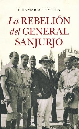 Portada del libro La rebelión del general Sanjurjo