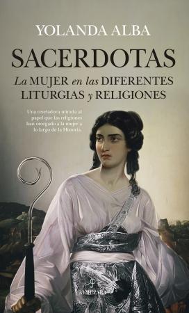Portada del libro Sacerdotas. La mujer en las diferentes liturgias y religiones