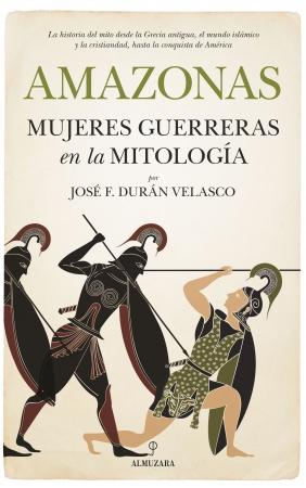 Portada del libro Amazonas, mujeres guerreras en la mitología