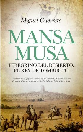 Portada del libro Mansa Musa. Peregrino del desierto, rey de Tombuctú