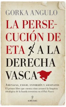 Portada del libro La persecución de ETA a la derecha vasca