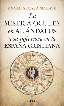 Portada del libro La mística oculta en Al Ándalus y su influencia en la España cristiana