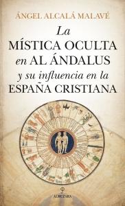 La mística oculta en Al Ándalus y su influencia en la España cristiana