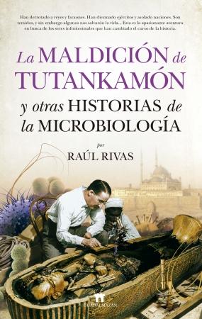 Portada del libro La maldición de Tutankamón y otras historias de la Microbiología