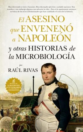 Portada del libro El asesino que envenenó a Napoleón y otras historias de la Microbiología