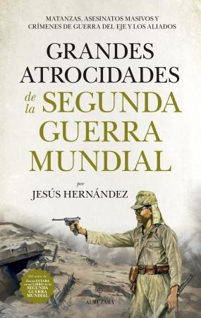 Portada del libro Grandes atrocidades de la Segunda Guerra Mundial