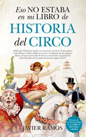 Portada del libro Eso no estaba en mi libro de Historia del Circo