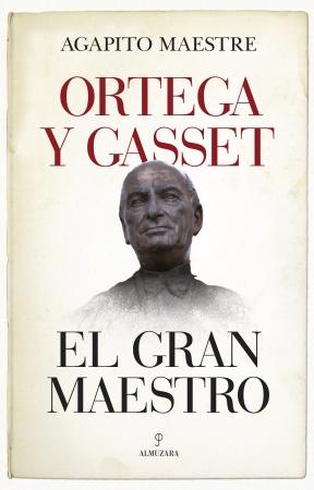 Portada del libro Ortega y Gasset, el gran maestro