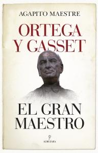 Ortega y Gasset, el gran maestro