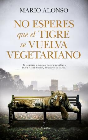 Portada del libro No esperes que un tigre se vuelva vegetariano