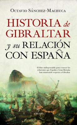 Historia de Gibraltar y su relación con España
